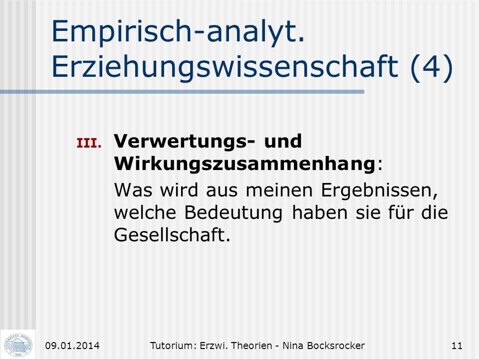 Tutorium: Erzwi. Theorien - Nina Bocksrocker1009.01.2014 Begründungs- zusammenhang (2) Hempel-Oppenheim-Schema: erklären und prognostizieren Explanand