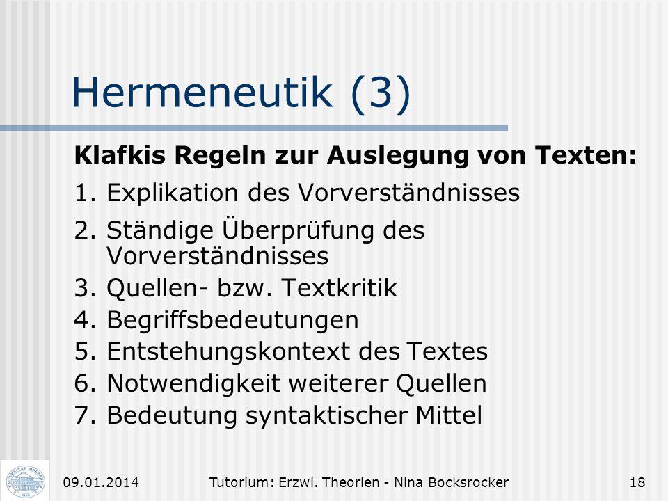 Tutorium: Erzwi. Theorien - Nina Bocksrocker1709.01.2014 Hermeneutik (2) Aber was ist Verstehen eigentlich? Erkennen von etwas als etwas und gleichzei