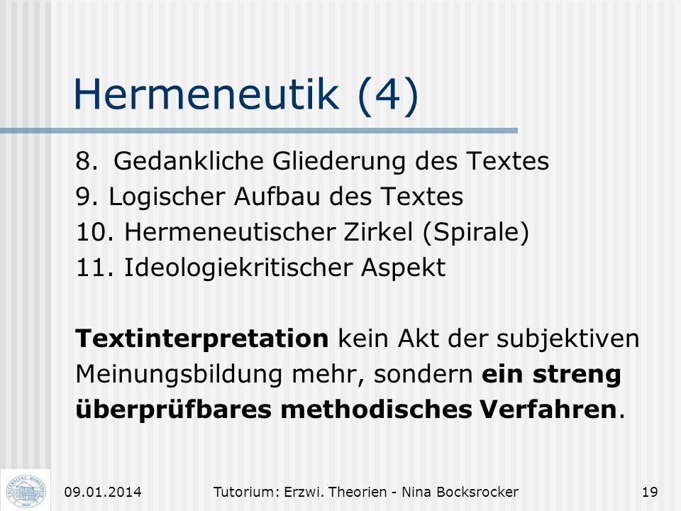 Tutorium: Erzwi. Theorien - Nina Bocksrocker1809.01.2014 Hermeneutik (3) Klafkis Regeln zur Auslegung von Texten: 1. Explikation des Vorverständnisses