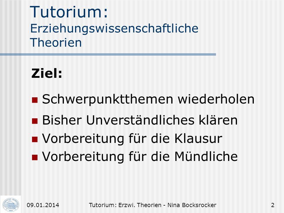Tutorium für Erziehungs- wissenschaftliche Theorien Tutorin:Nina Bocksrocker E-Mail: nbocksi@uni-hohenheim.de