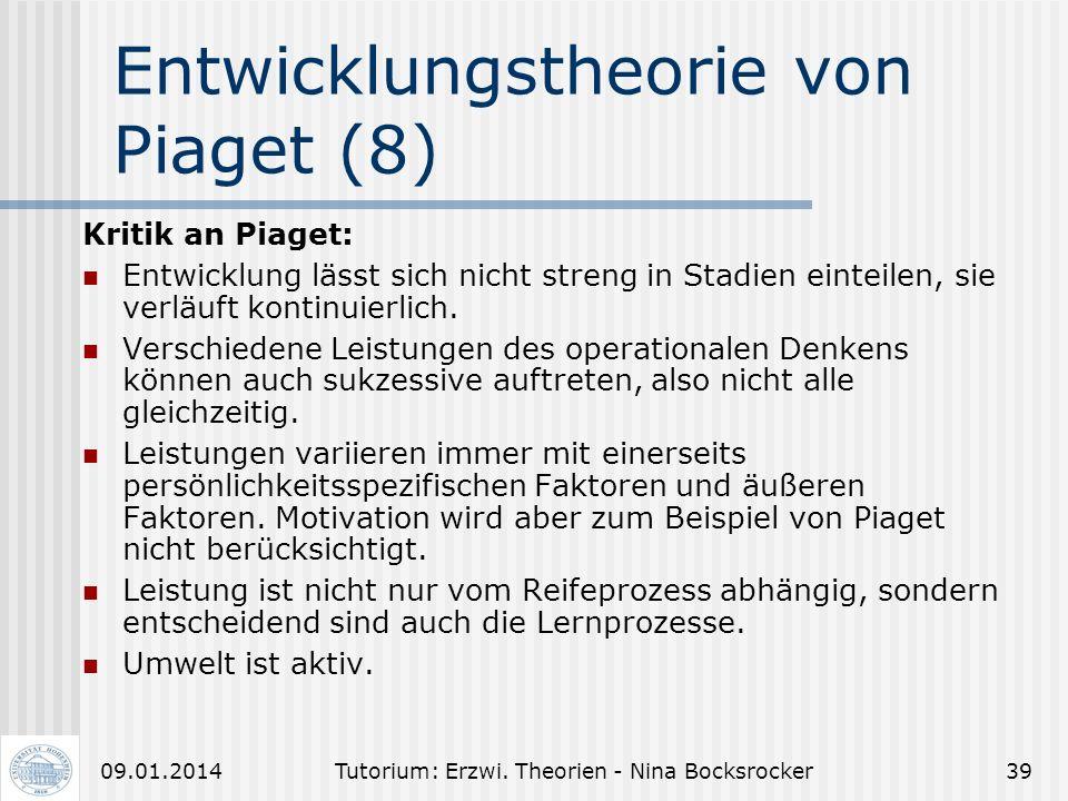 Entwicklungstheorie von Piaget (7) 4. Diese Entwicklung ist nicht umkehrbar. 5. Während der Entwicklung kommt es zu Assimilation (Anpassung der Umwelt