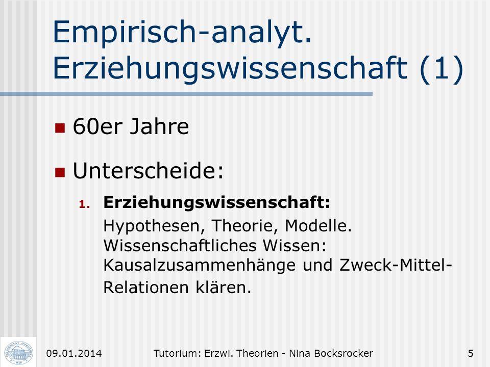 Tutorium: Erzwi. Theorien - Nina Bocksrocker409.01.2014 Geisteswissenschaftliche Pädagogik Weimar (1919-1933) und 1945 bis Mitte 60er Vertreter: Nohl,
