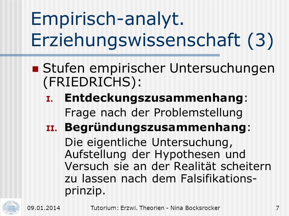 Tutorium: Erzwi. Theorien - Nina Bocksrocker609.01.2014 Empirisch-analyt. Erziehungswissenschaft (2) 2. Philosophie der Erziehung: philosophisches Wis