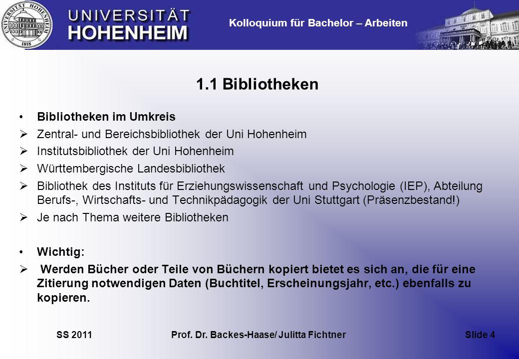 Kolloquium für Bachelor – Arbeiten SS 2011 Prof. Dr. Backes-Haase/ Julitta Fichtner Slide 4 1.1 Bibliotheken Bibliotheken im Umkreis Zentral- und Bere