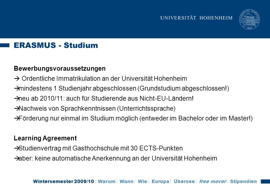 Wintersemester 2009/10 Warum Wann Wie Europa Übersee free mover Stipendien ERASMUS - Studium Bewerbungsvoraussetzungen Ordentliche Immatrikulation an