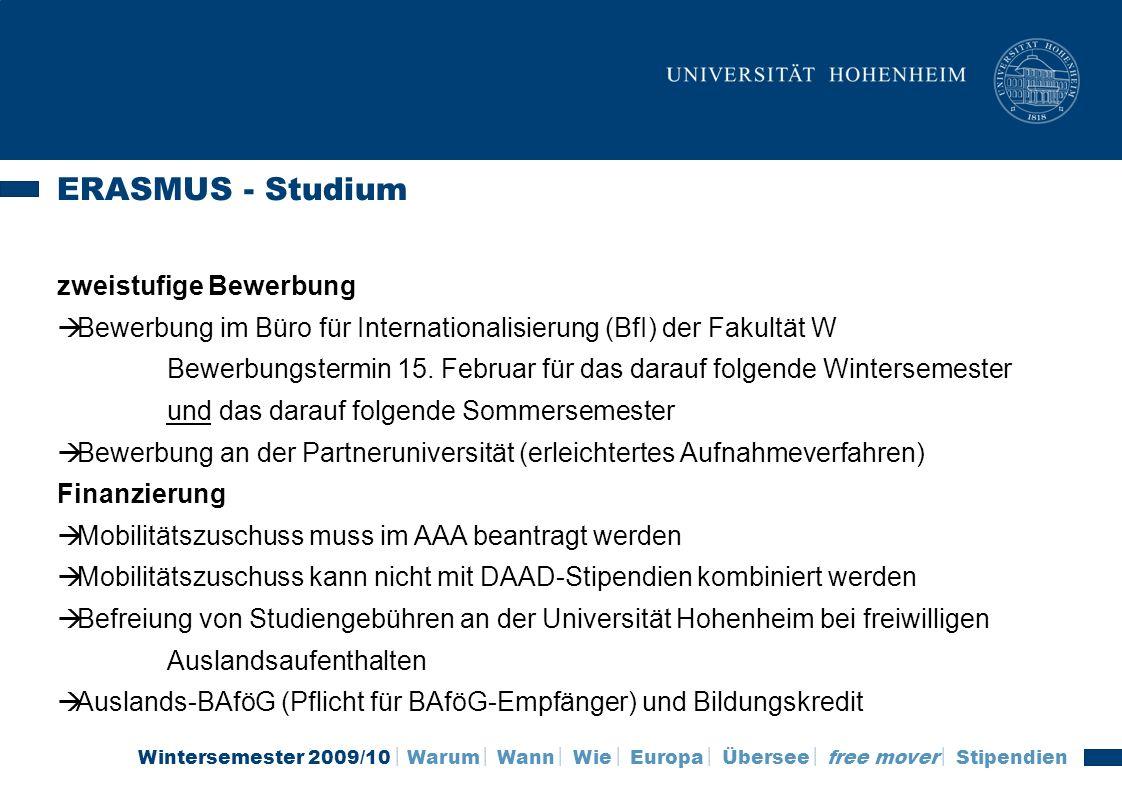 Wintersemester 2009/10 Warum Wann Wie Europa Übersee free mover Stipendien ERASMUS - Studium zweistufige Bewerbung Bewerbung im Büro für International