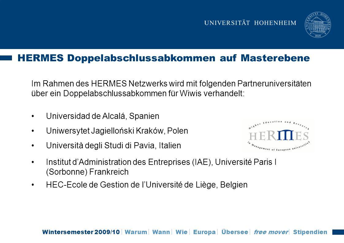 Wintersemester 2009/10 Warum Wann Wie Europa Übersee free mover Stipendien HERMES Doppelabschlussabkommen auf Masterebene Im Rahmen des HERMES Netzwer