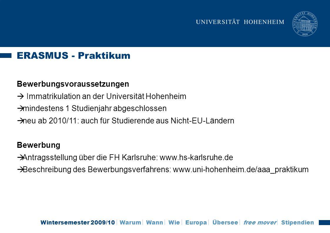 Wintersemester 2009/10 Warum Wann Wie Europa Übersee free mover Stipendien ERASMUS - Praktikum Bewerbungsvoraussetzungen Immatrikulation an der Univer