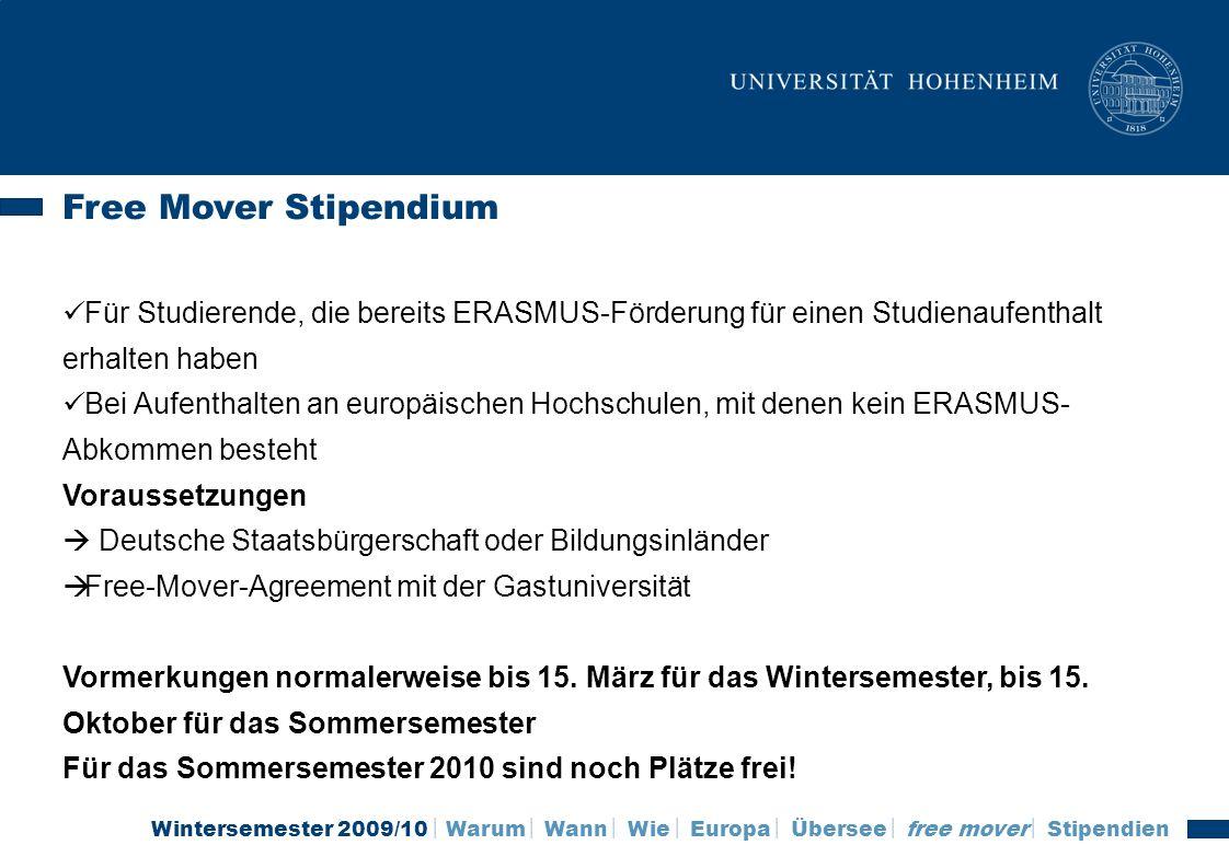 Wintersemester 2009/10 Warum Wann Wie Europa Übersee free mover Stipendien Free Mover Stipendium Für Studierende, die bereits ERASMUS-Förderung für ei