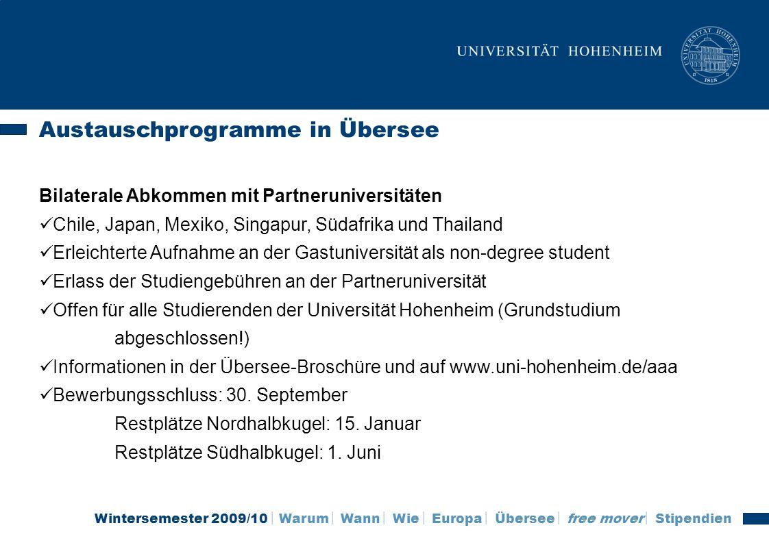 Wintersemester 2009/10 Warum Wann Wie Europa Übersee free mover Stipendien Austauschprogramme in Übersee Bilaterale Abkommen mit Partneruniversitäten