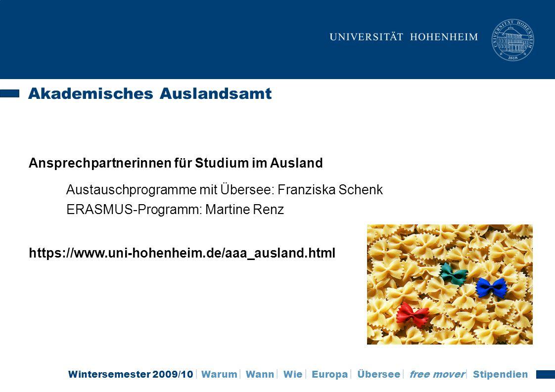 Wintersemester 2009/10 Warum Wann Wie Europa Übersee free mover Stipendien Stipendienprogramme Eine Bewerbung lohnt sich.