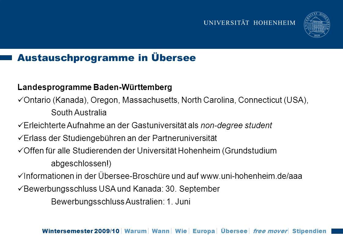 Wintersemester 2009/10 Warum Wann Wie Europa Übersee free mover Stipendien Austauschprogramme in Übersee Landesprogramme Baden-Württemberg Ontario (Ka