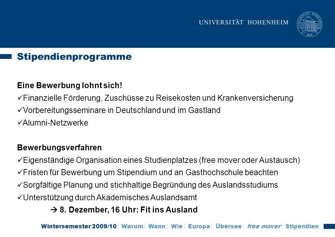 Wintersemester 2009/10 Warum Wann Wie Europa Übersee free mover Stipendien Stipendienprogramme Eine Bewerbung lohnt sich! Finanzielle Förderung, Zusch