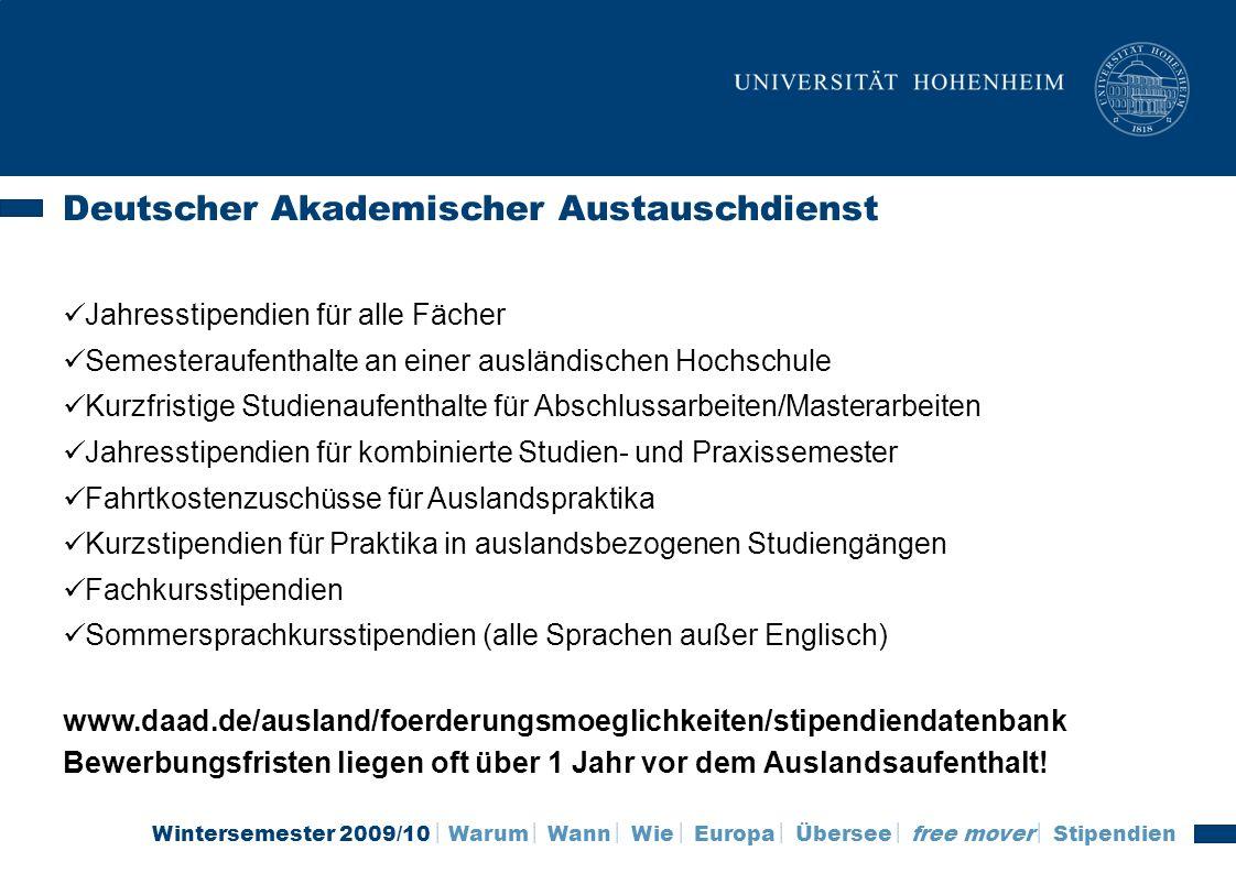 Wintersemester 2009/10 Warum Wann Wie Europa Übersee free mover Stipendien Deutscher Akademischer Austauschdienst Jahresstipendien für alle Fächer Sem