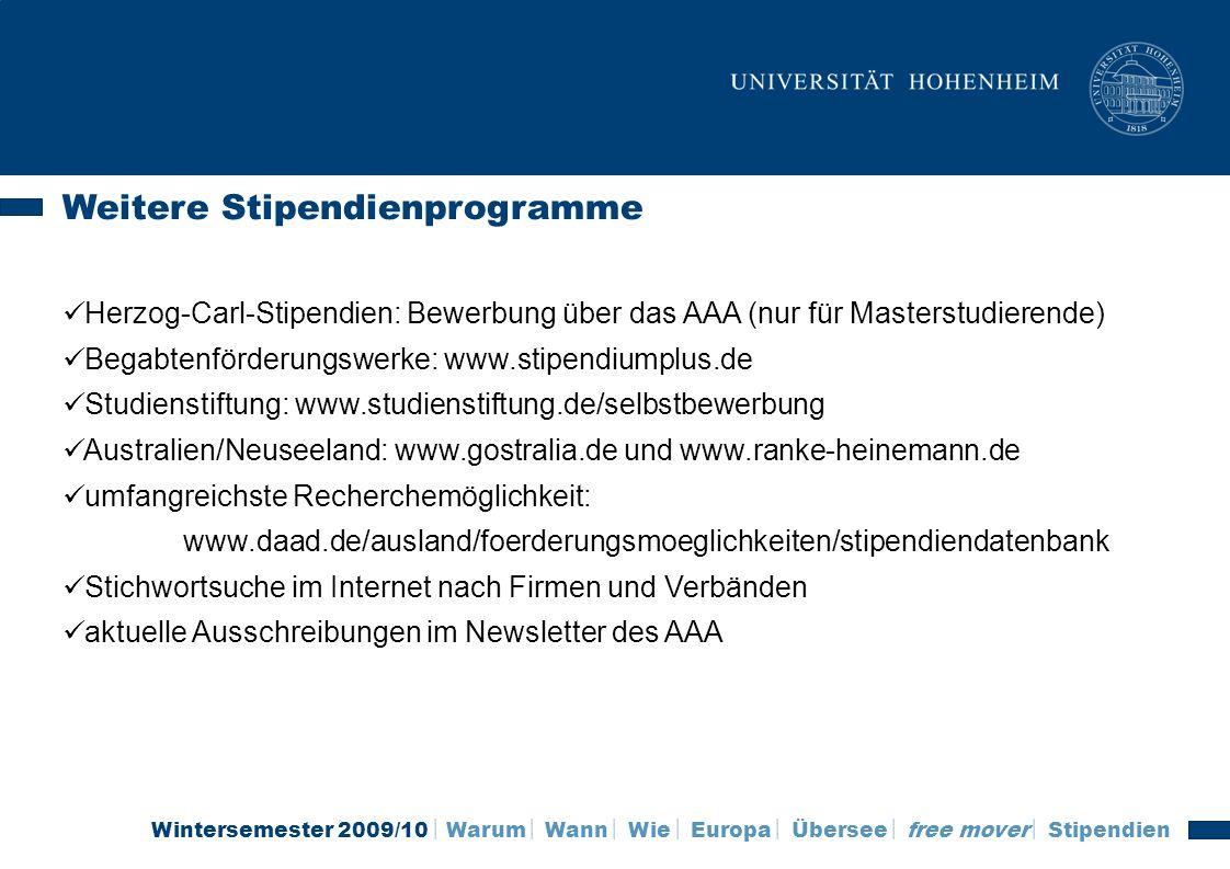 Wintersemester 2009/10 Warum Wann Wie Europa Übersee free mover Stipendien Weitere Stipendienprogramme Herzog-Carl-Stipendien: Bewerbung über das AAA