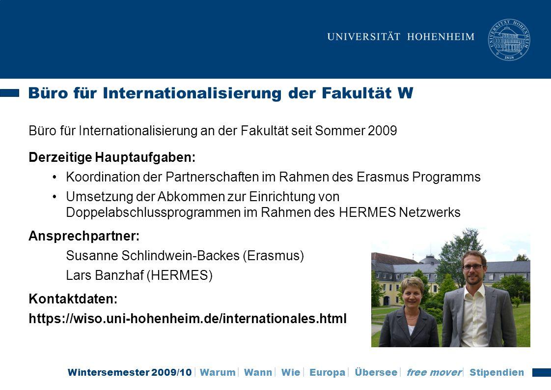 Wintersemester 2009/10 Warum Wann Wie Europa Übersee free mover Stipendien Büro für Internationalisierung an der Fakultät seit Sommer 2009 Derzeitige