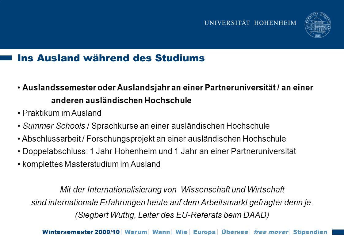 Wintersemester 2009/10 Warum Wann Wie Europa Übersee free mover Stipendien Wann ins Ausland.