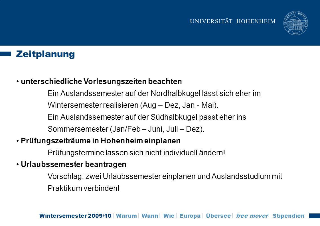 Wintersemester 2009/10 Warum Wann Wie Europa Übersee free mover Stipendien Zeitplanung unterschiedliche Vorlesungszeiten beachten Ein Auslandssemester