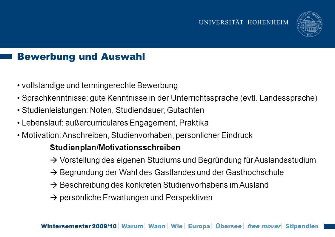 Wintersemester 2009/10 Warum Wann Wie Europa Übersee free mover Stipendien Bewerbung und Auswahl vollständige und termingerechte Bewerbung Sprachkennt