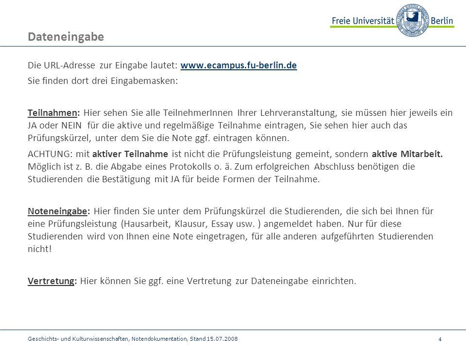 4 Dateneingabe Die URL-Adresse zur Eingabe lautet: www.ecampus.fu-berlin.dewww.ecampus.fu-berlin.de Sie finden dort drei Eingabemasken: Teilnahmen: Hi