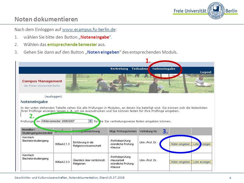 6 Noten dokumentieren Nach dem Einloggen auf www.ecampus.fu-berlin.de:www.ecampus.fu-berlin.de 1.wählen Sie bitte den Button Noteneingabe. 2.Wählen da