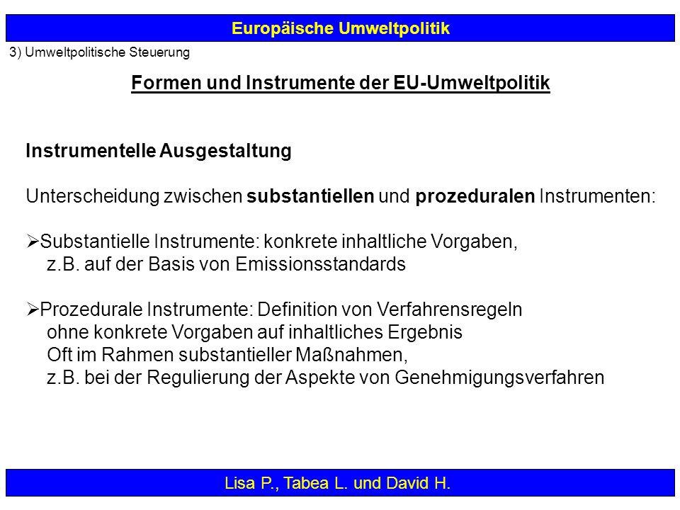 3) Umweltpolitische Steuerung Europäische Umweltpolitik Instrumentelle Ausgestaltung Unterscheidung zwischen substantiellen und prozeduralen Instrumen