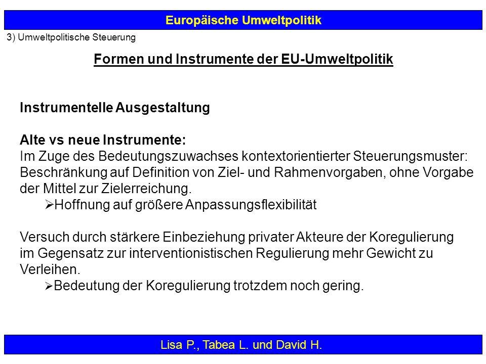 3) Umweltpolitische Steuerung Europäische Umweltpolitik Instrumentelle Ausgestaltung Alte vs neue Instrumente: Im Zuge des Bedeutungszuwachses kontext