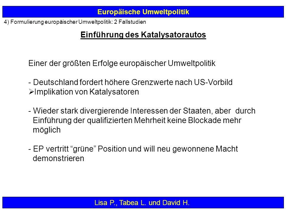 Europäische Umweltpolitik Einer der größten Erfolge europäischer Umweltpolitik - Deutschland fordert höhere Grenzwerte nach US-Vorbild Implikation von