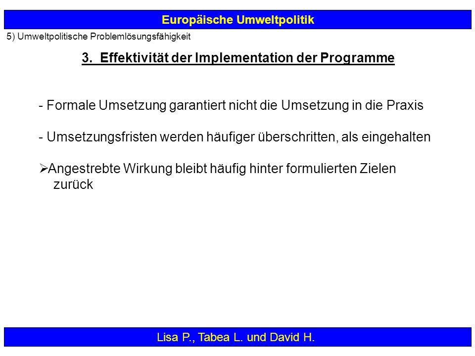 Europäische Umweltpolitik - Formale Umsetzung garantiert nicht die Umsetzung in die Praxis - Umsetzungsfristen werden häufiger überschritten, als eing