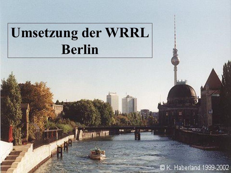 Umsetzung der WRRL Berlin Umsetzung der WRRL Berlin