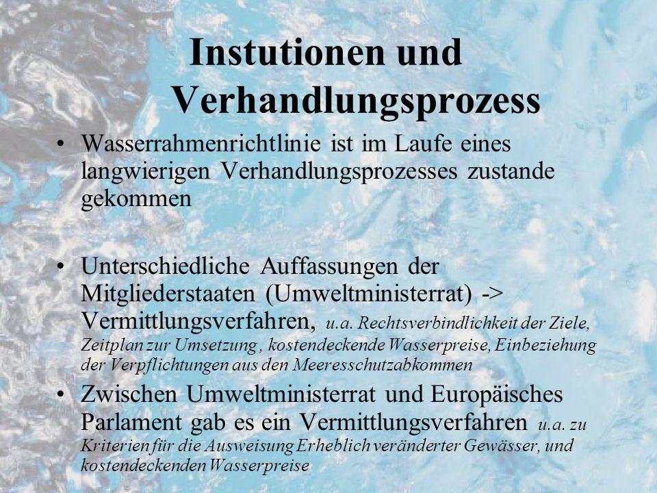 Instutionen und Verhandlungsprozess Wasserrahmenrichtlinie ist im Laufe eines langwierigen Verhandlungsprozesses zustande gekommen Unterschiedliche Au