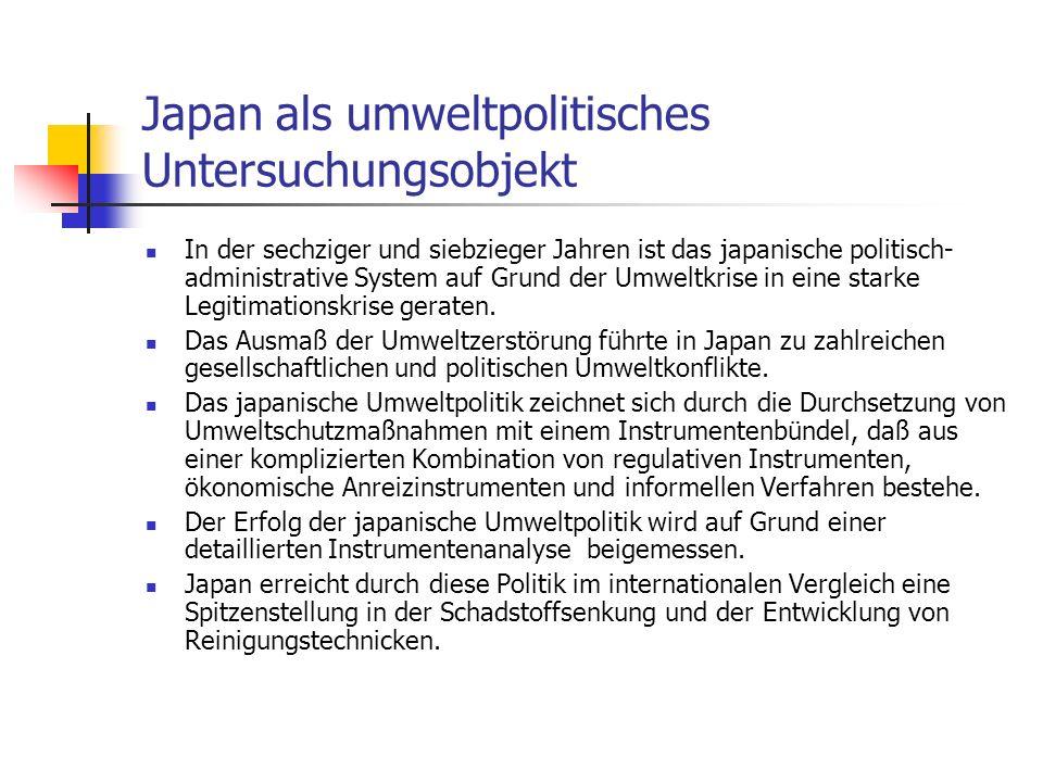 Japan als umweltpolitisches Untersuchungsobjekt In der sechziger und siebzieger Jahren ist das japanische politisch- administrative System auf Grund d