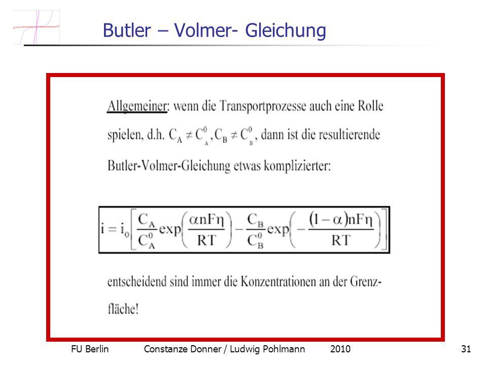 FU Berlin Constanze Donner / Ludwig Pohlmann 201031 Butler – Volmer- Gleichung