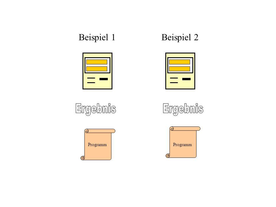 Beispiel 1 Beispiel 2 Programm