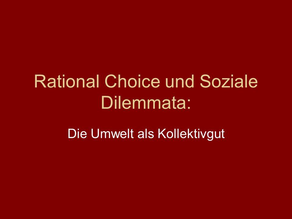 Rational Choice und Soziale Dilemmata: Die Umwelt als Kollektivgut