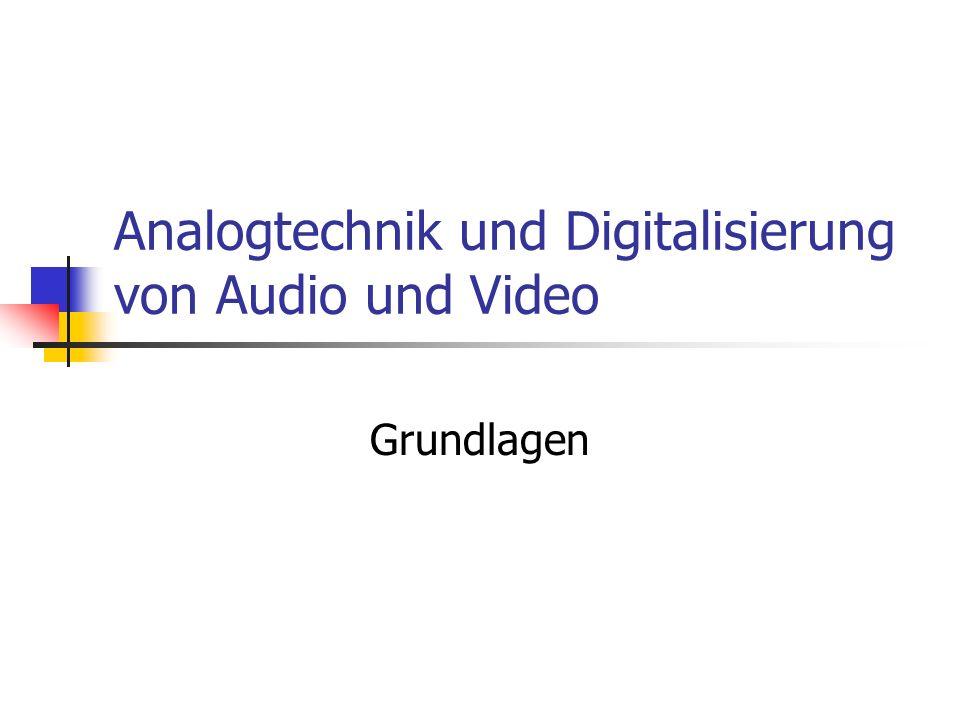 Analogtechnik und Digitalisierung von Audio und Video Grundlagen