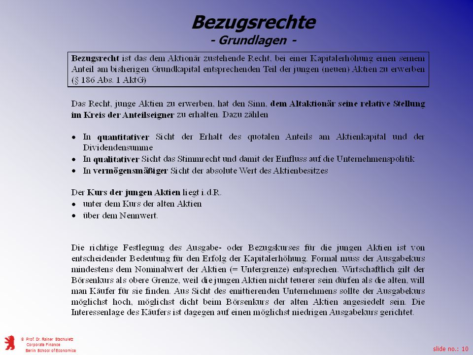 slide no.: 10 © Prof. Dr. Rainer Stachuletz Corporate Finance Berlin School of Economics Bezugsrechte - Grundlagen -