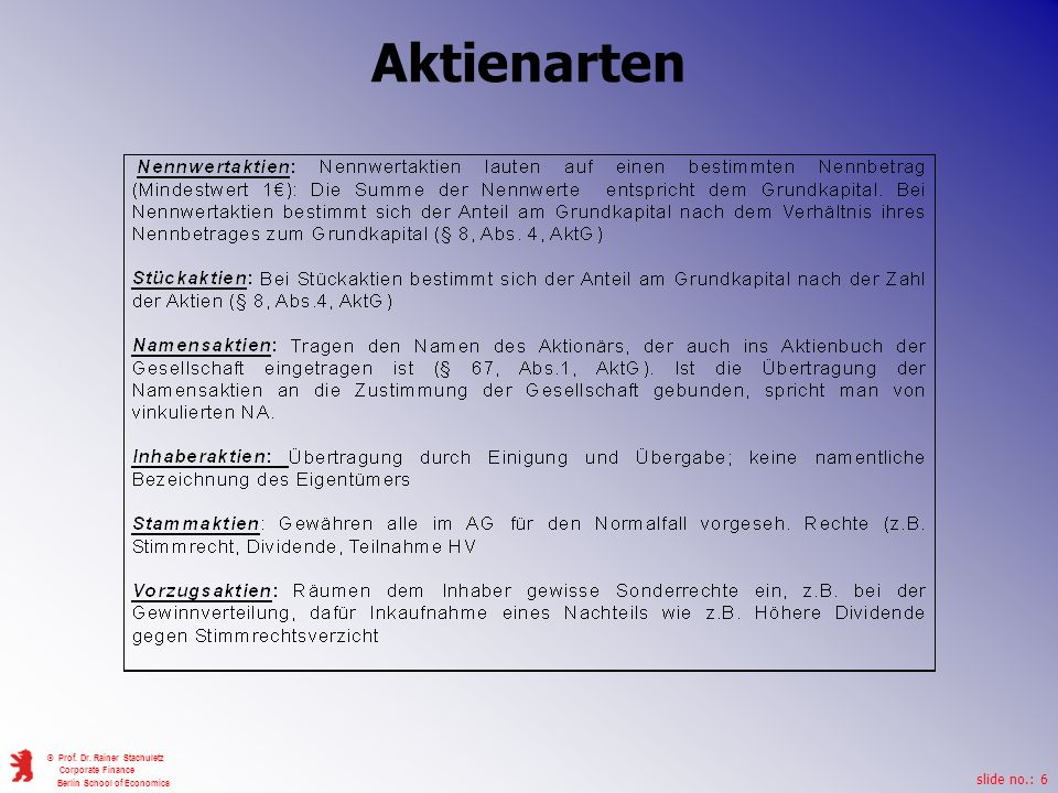 slide no.: 6 © Prof. Dr. Rainer Stachuletz Corporate Finance Berlin School of Economics Aktienarten