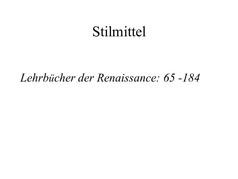 Stilmittel Lehrb ü cher der Renaissance: 65 -184