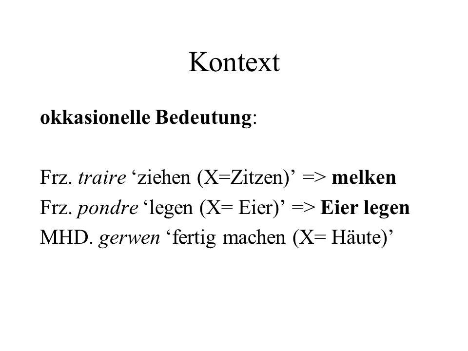 Kontext okkasionelle Bedeutung: Frz. traire ziehen (X=Zitzen) => melken Frz.