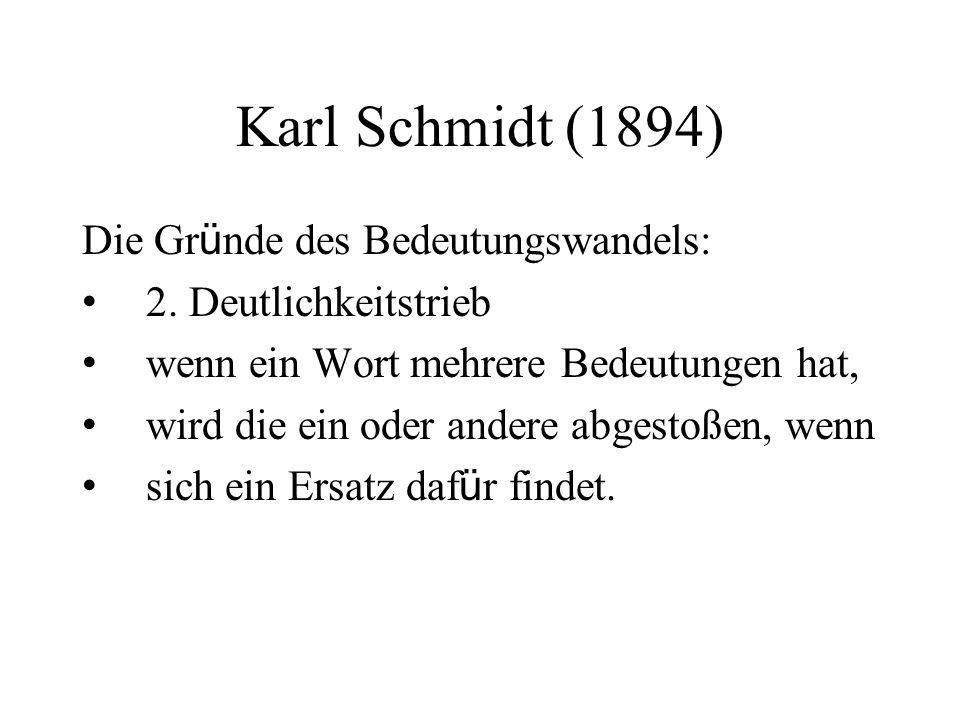 Karl Schmidt (1894) Die Gr ü nde des Bedeutungswandels: 2.