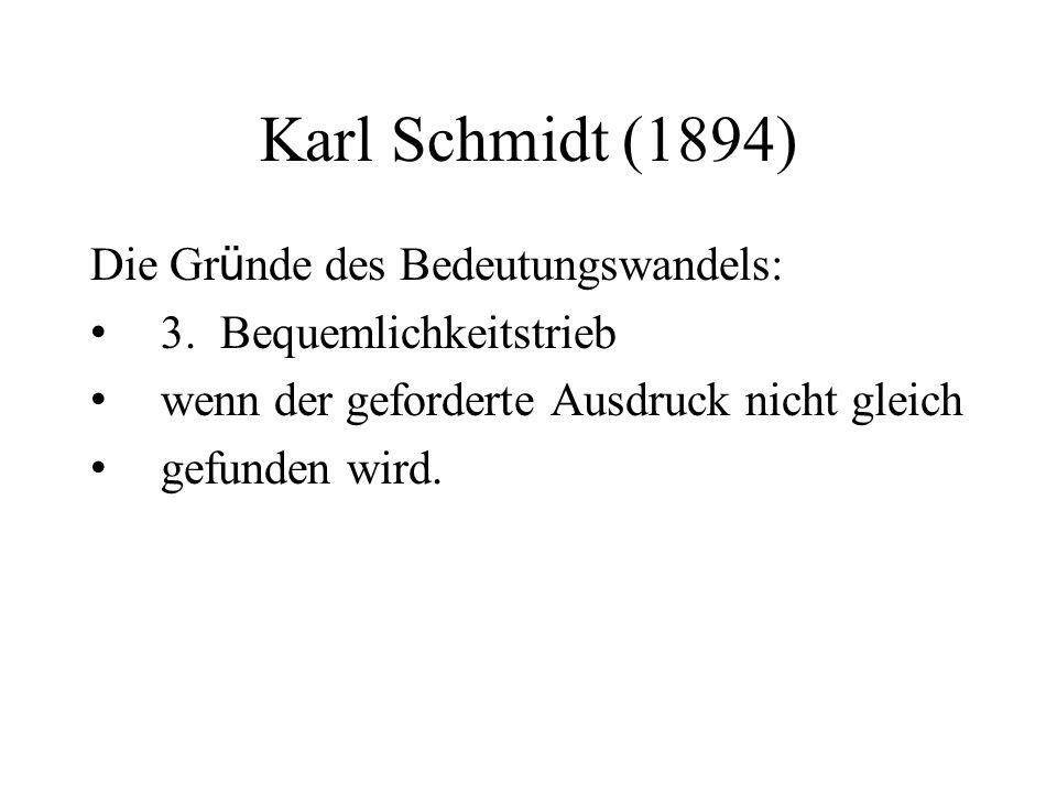 Karl Schmidt (1894) Die Gr ü nde des Bedeutungswandels: 3.