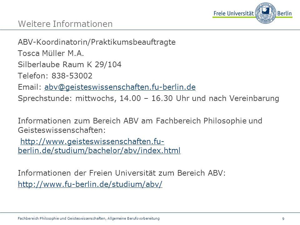 9 Fachbereich Philosophie und Geisteswissenschaften, Allgemeine Berufsvorbereitung Weitere Informationen ABV-Koordinatorin/Praktikumsbeauftragte Tosca Müller M.A.