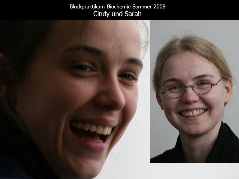 Blockpraktikum Biochemie Sommer 2008 Cindy und Sarah