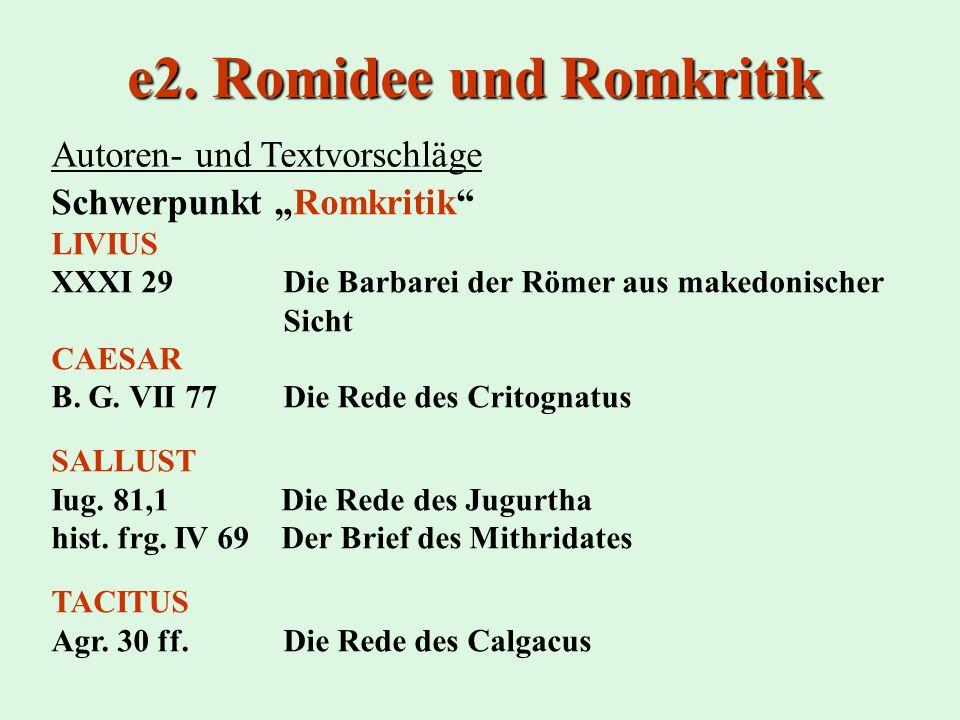Schwerpunkt Romkritik LIVIUS XXXI 29 Die Barbarei der Römer aus makedonischer Sicht CAESAR B. G. VII 77 Die Rede des Critognatus SALLUST Iug. 81,1 Die
