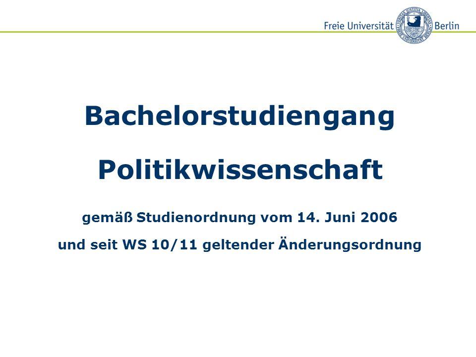 Bachelorstudiengang Politikwissenschaft gemäß Studienordnung vom 14. Juni 2006 und seit WS 10/11 geltender Änderungsordnung