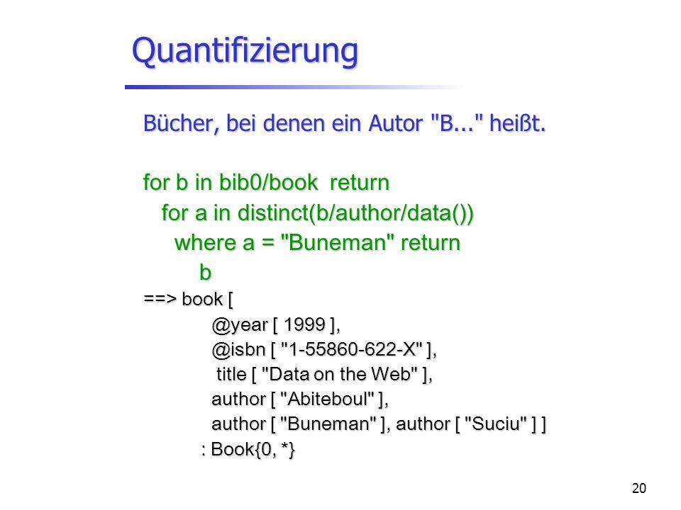 20 Quantifizierung Bücher, bei denen ein Autor B... heißt.