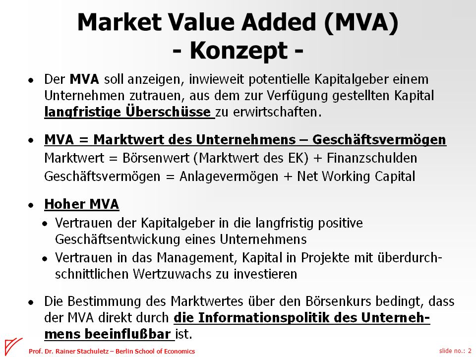 slide no.: 2 Prof. Dr. Rainer Stachuletz – Berlin School of Economics Market Value Added (MVA) - Konzept -