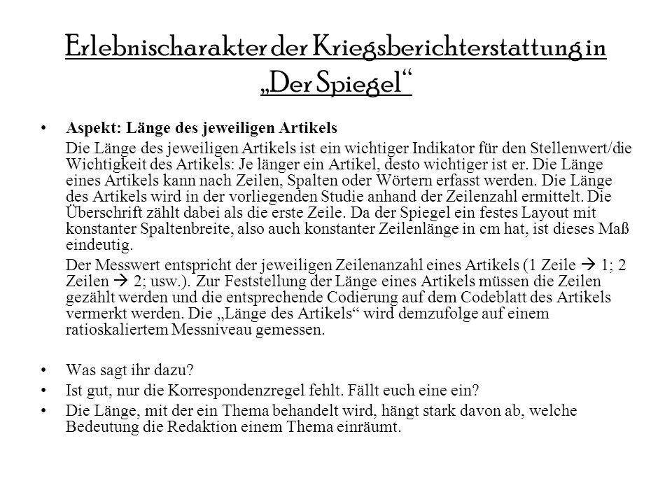Erlebnischarakter der Kriegsberichterstattung in Der Spiegel Aspekt: Länge des jeweiligen Artikels Die Länge des jeweiligen Artikels ist ein wichtiger