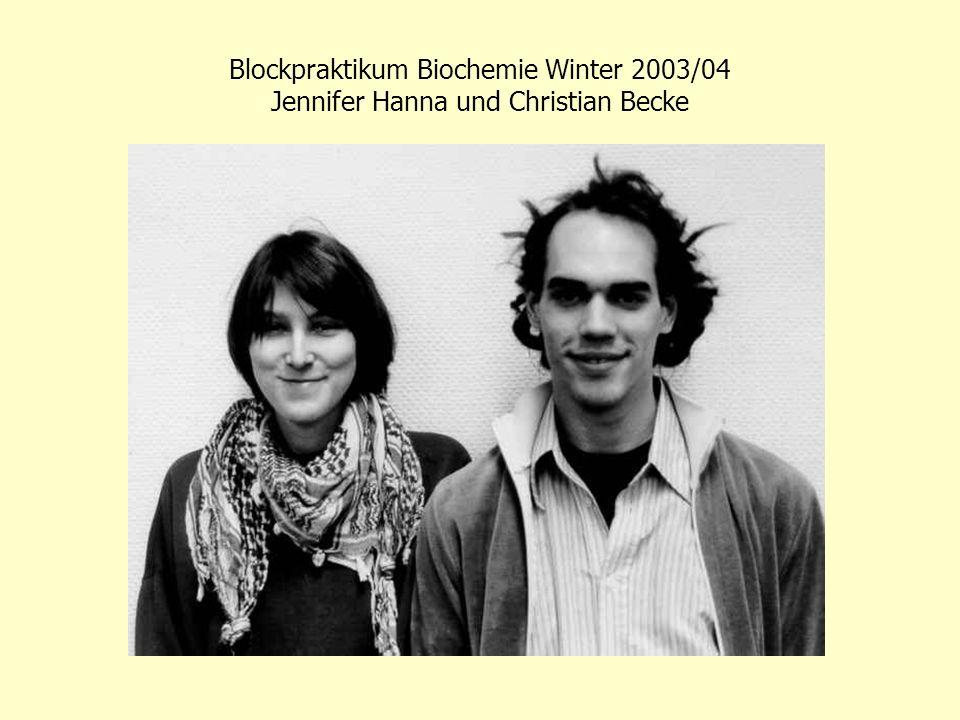 Blockpraktikum Biochemie Winter 2003/04 Uli Rockenbauch und Dominic Schmidt